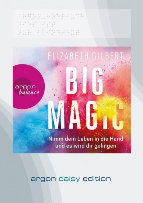 Big Magic - von Elizabeth Gilbert